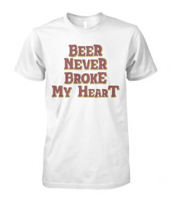 Beer never broke my heart unisex cotton tee