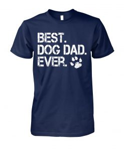 Best dog dad ever unisex cotton tee