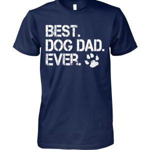Best dog dad ever unisex cotton tee