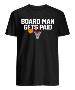 Board man gets paid guy shirt