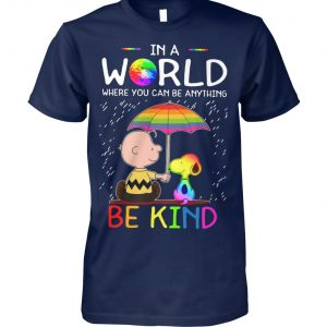 Charlie brown snoopy in a world where you can be anything be kind lgbt unisex cotton tee