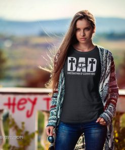 Dad christian man of god my hero shirt