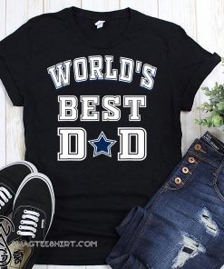 Dallas cowboys world's best dad shirt