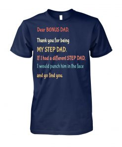 Dear bonus dad thank you for being my step dad unisex cotton tee