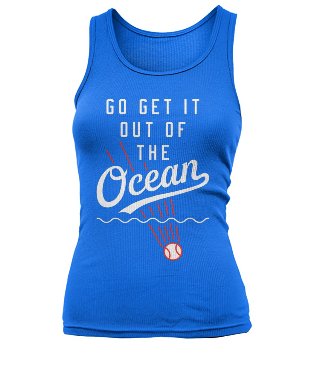 Dodgers go get it out of the ocean women's tank top