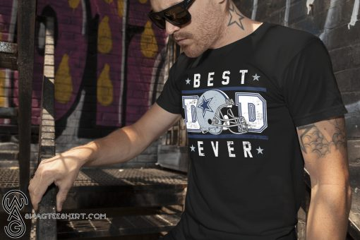 Father's day dallas cowboy best dad ever shirt
