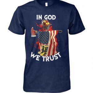 Firefighter in God we trust unisex cotton tee