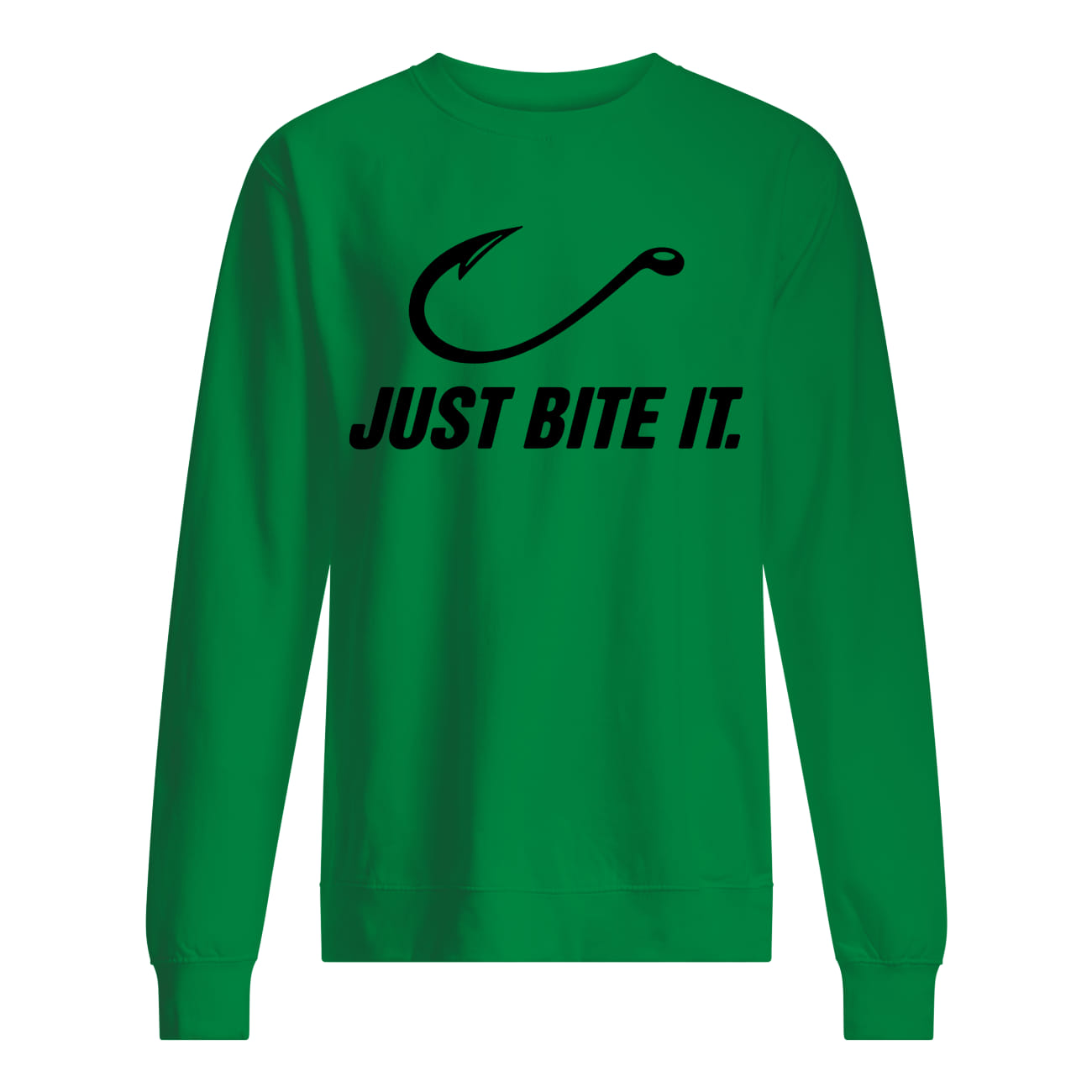 Fishing just bite it sweatshirt