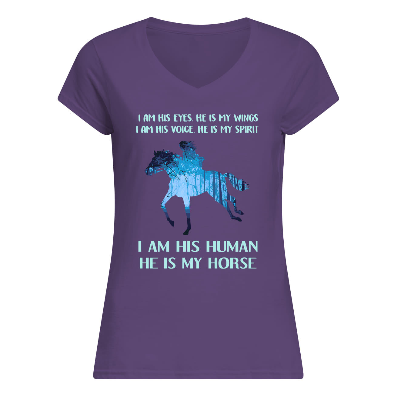 I am his eyes he is my wings I am his voice he is my spirit I am his human he is my horse lady v-neck