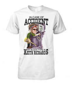 In case of accident my blood type is keith richard unisex cotton tee