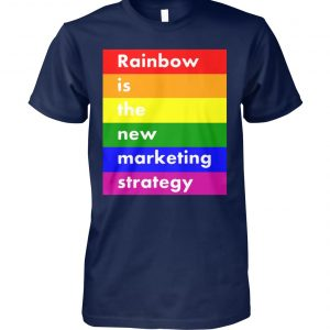 LGBT rainbow is the new marketing strategy unisex cotton tee