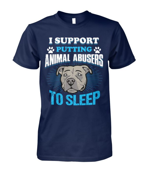 Pitbull I support putting animal abusers to sleep unisex cotton tee