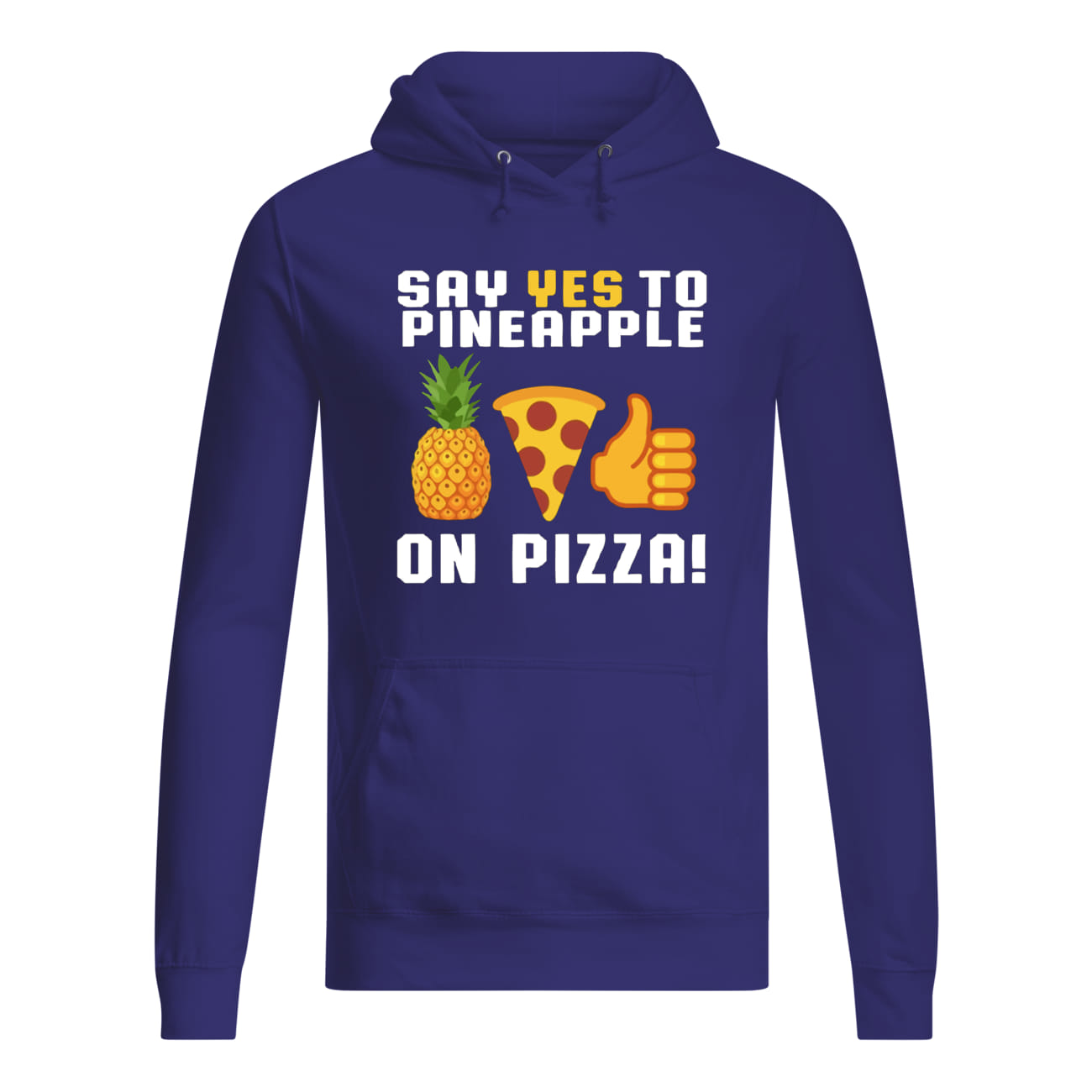 Say yes to pineapple on pizza hoodie