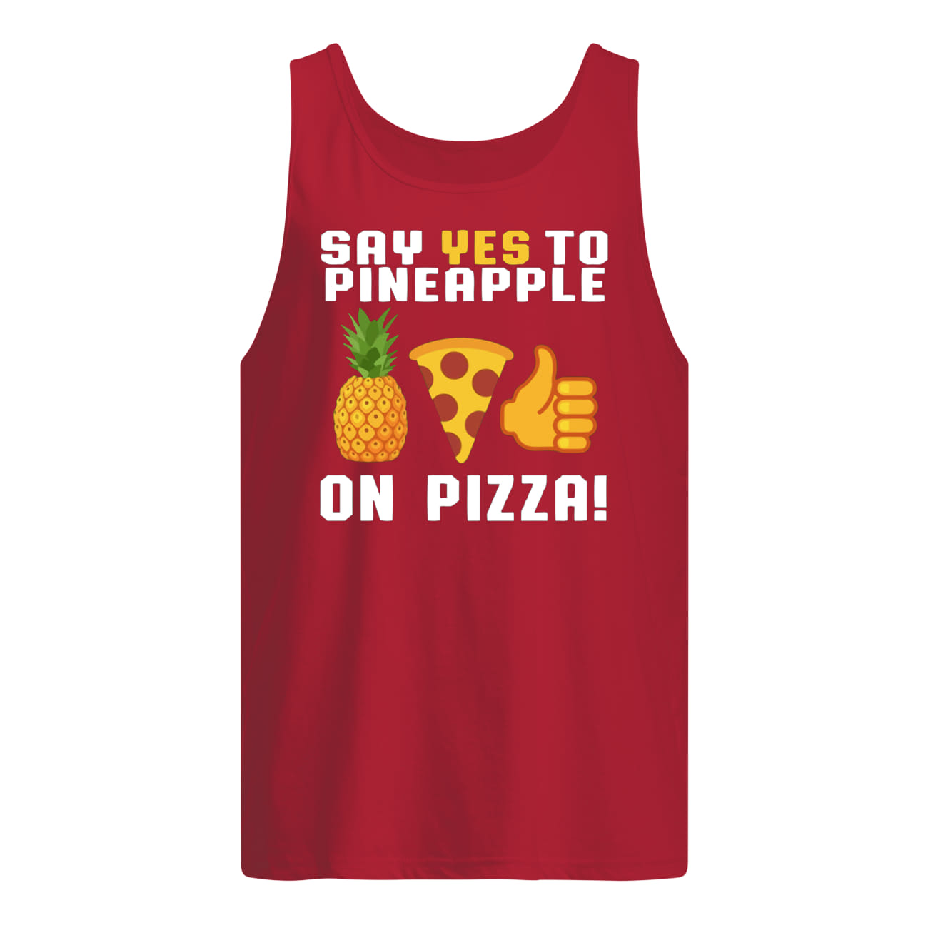 Say yes to pineapple on pizza tank top