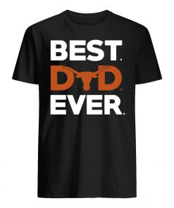 Texas longhorns best dad ever guy shirt