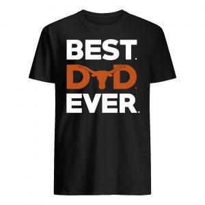 Texas longhorns best dad ever guy shirt