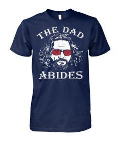 The dad abides unisex cotton tee