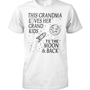 This grandma loves her grandkids to the moon and back unisex cotton tee
