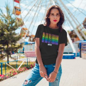 UFC we are all fighters LGBTQ shirt