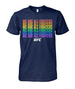 UFC we are all fighters LGBTQ unisex cotton tee