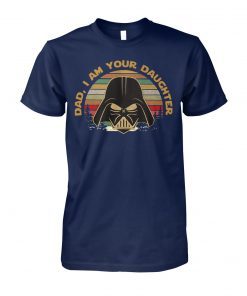Vintage darth vader dad I am your daughter star wars unisex cotton tee