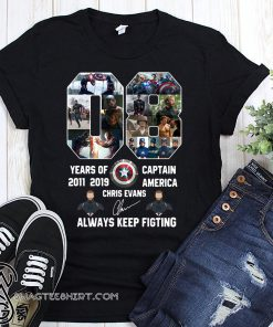 08 years of captain america 2011 2019 chris evans signature always keep fighting shirt