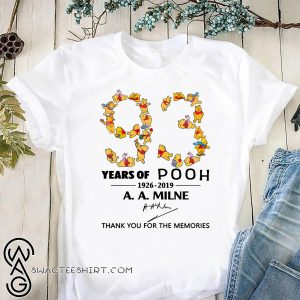 93 years of pooh 1926-2019 thank you for the memories signature shirt