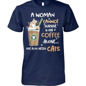 A woman cannot survive on coffee alone she also needs cats unisex cotton tee