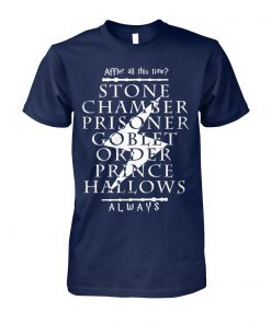 After all this time stone chamber prince halloween always harry potter unisex cotton tee