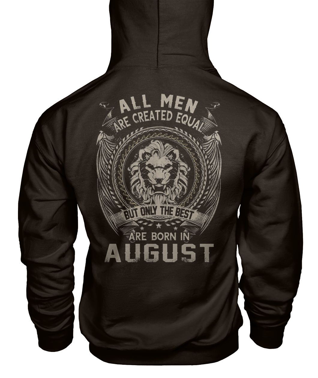 All men created equal but the best born in august gildan hoodie