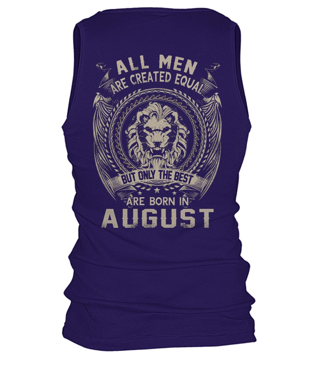 All men created equal but the best born in august men's tank top