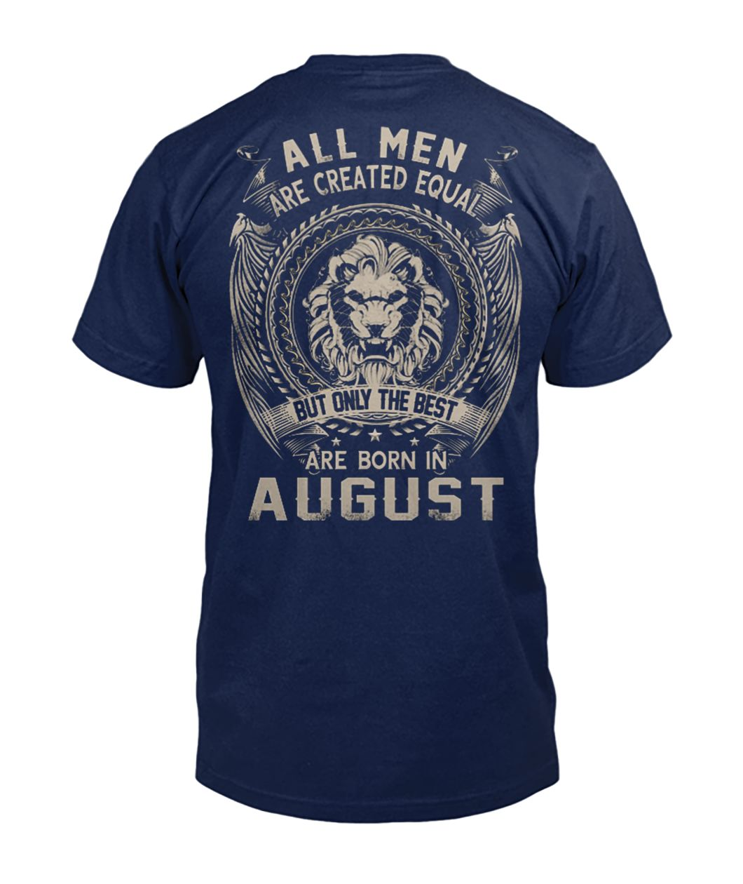 All men created equal but the best born in august mens v-neck