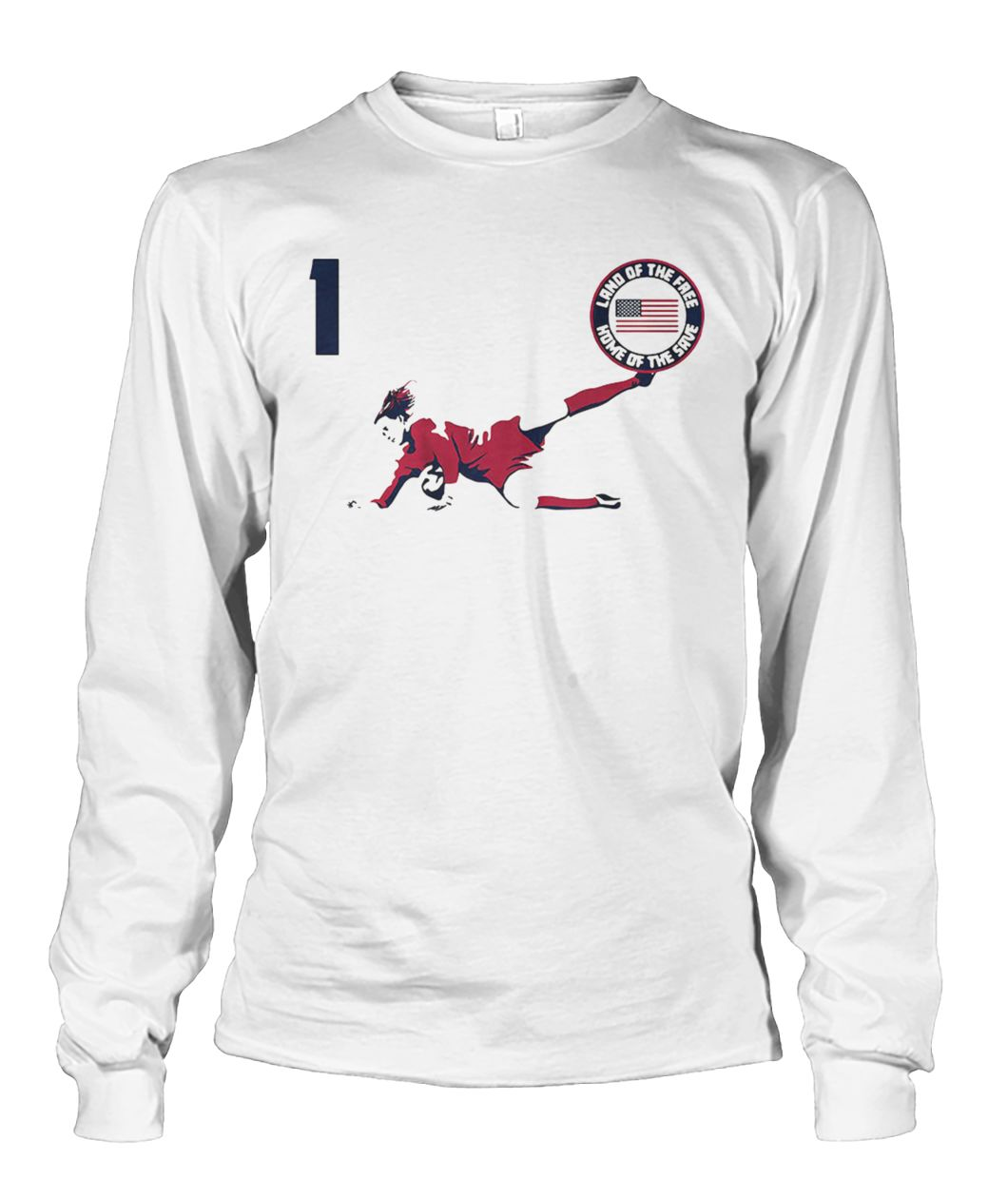Alyssa Naeher land of the free home of the save unisex long sleeve