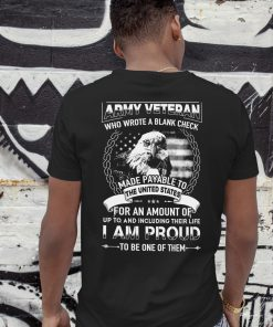 Army veteran who wrote a blank check made payable to the united states shirt