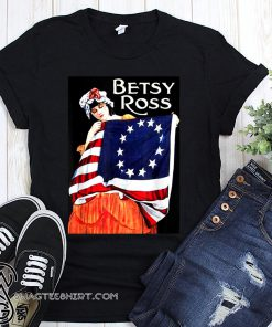 Betsy ross american flag 1776 4th of july shirt