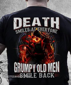 Death smiles at everyone grumpy old men smile back skull shirt