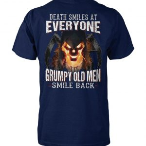 Death smiles at everyone grumpy old men smile back unisex cotton tee