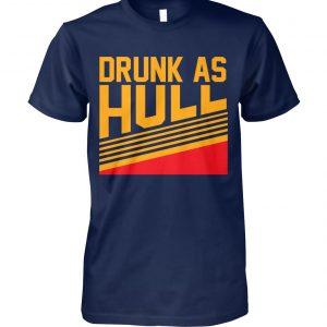 Drunk as hull St louis hockey unisex cotton tee