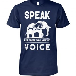 Elephant speak for those who have no voice unisex cotton tee