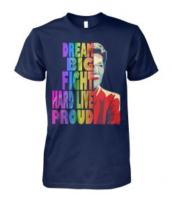 Elizabeth warren dream big fight hard live proud lgbt unisex cotton tee