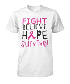 Fight believe hope survive breast cancer awareness unisex cotton tee