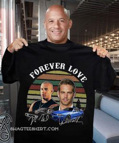 Forever love fast and furious vintage signatures shirt