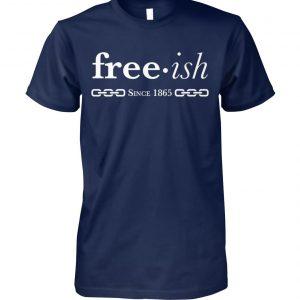 Free ish since 1965 unisex cotton tee