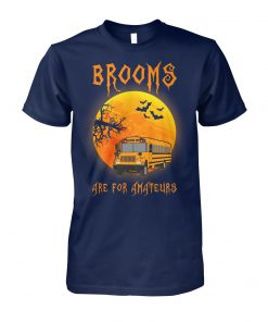 Halloween bus driver brooms are for amateurs unisex cotton tee