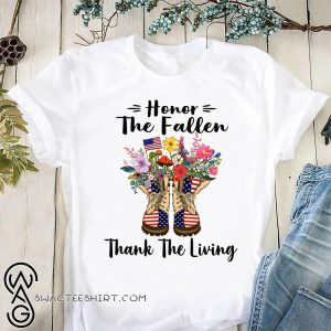 Honor the fallen thank the living memorial day shirt