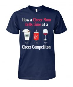 How a cheer mom tells time at a cheer competition unisex cotton tee