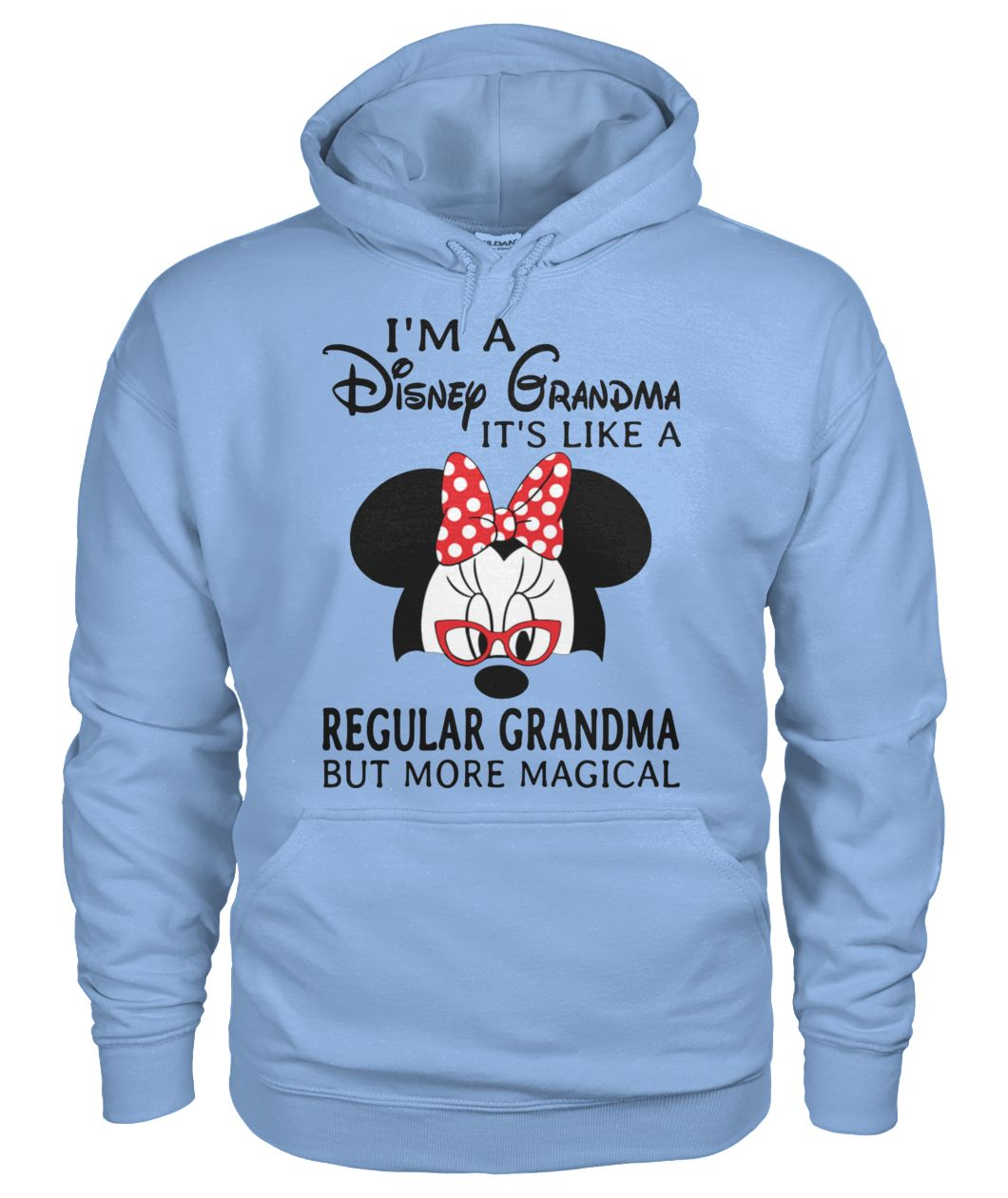 I'm a disney grandma it's like a regular grandma but more magical gildan hoodie