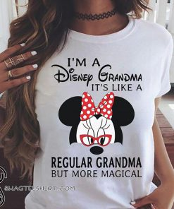 I'm a disney grandma it's like a regular grandma but more magical shirt
