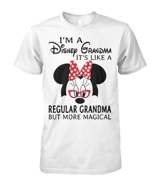 I'm a disney grandma it's like a regular grandma but more magical unisex cotton tee