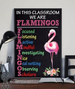 In this classroom we are flamingos poster
